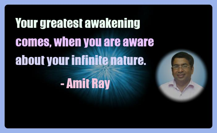Amit Ray Meditation Quotes - Your greatest awakening comes, when