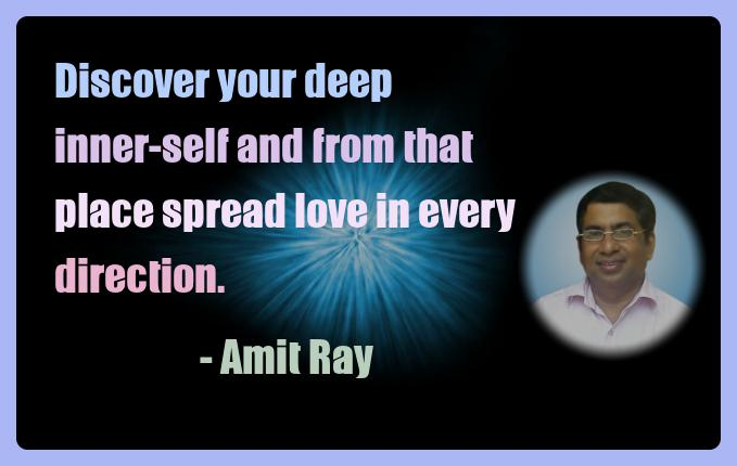 Amit Ray Meditation Quotes - Discover your deep inner-self and