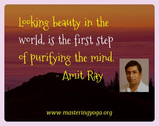 Amit Ray Yoga Quotes  - Looking beauty in the world, is the first step of purifying