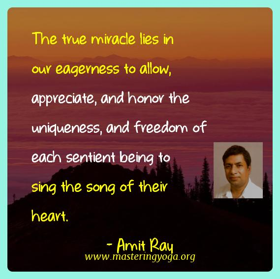 Amit Ray Yoga Quotes  - The true miracle lies in our eagerness to allow,