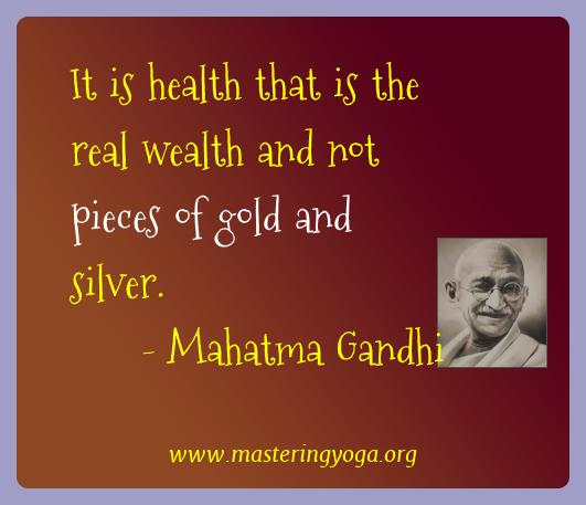Mahatma Gandhi Yoga Quotes  - It is health that is the real wealth and not pieces of gold