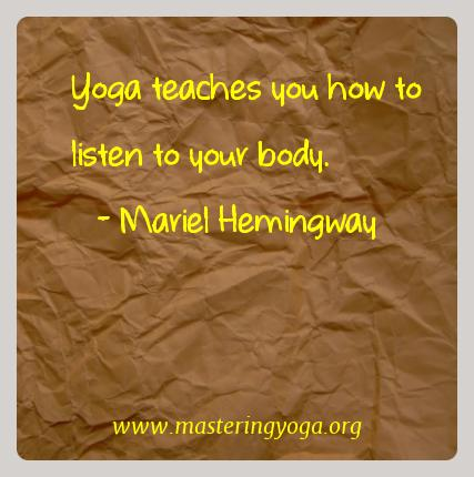 Mariel Hemingway Yoga Quotes  - Yoga teaches you how to listen to your