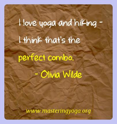 Olivia Wilde Yoga Quotes  - I love yoga and hiking - I think that's the perfect