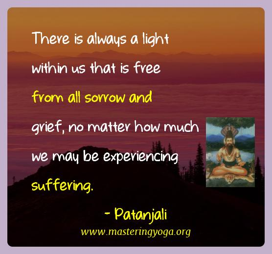Patanjali Yoga Quotes  - There is always a light within us that is free from all