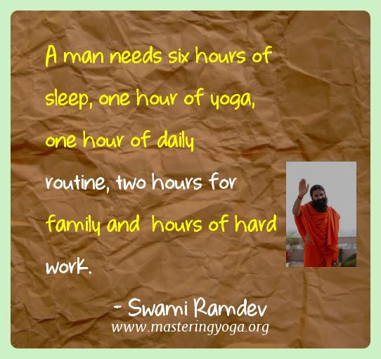 Swami Ramdev Yoga Quotes  - A man needs six hours of sleep, one hour of yoga, one hour