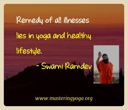 Swami Ramdev Yoga Quotes  - Remedy of all illnesses lies in yoga and healthy