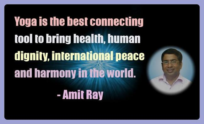 Amit Ray Yoga Quotes - Yoga is the best connecting tool for international peace