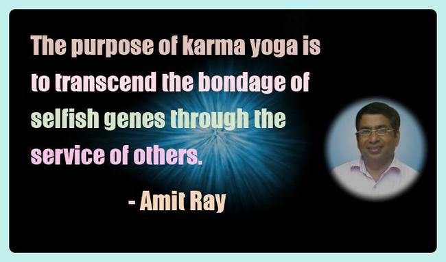 Amit Ray Yoga Quotes - The purpose of karma yoga is to