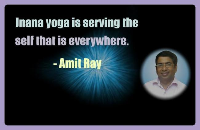 Amit Ray Yoga Quotes - Jnana yoga is serving the self that