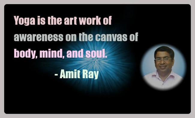 Amit Ray Yoga Quotes - Yoga is the art work of awareness