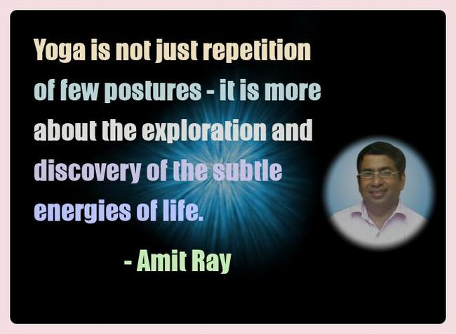 Amit Ray Yoga Quotes - Yoga is not just repetition of few