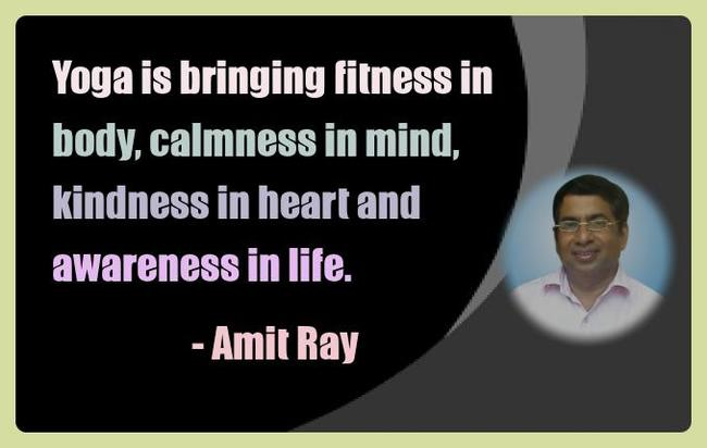 Amit Ray Yoga Quotes - Yoga is bringing fitness in body,