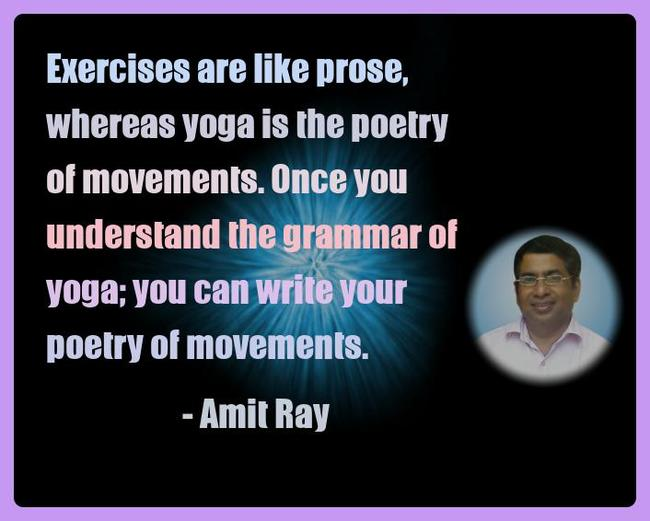 Amit Ray Yoga Quotes - Exercises are like prose, whereas