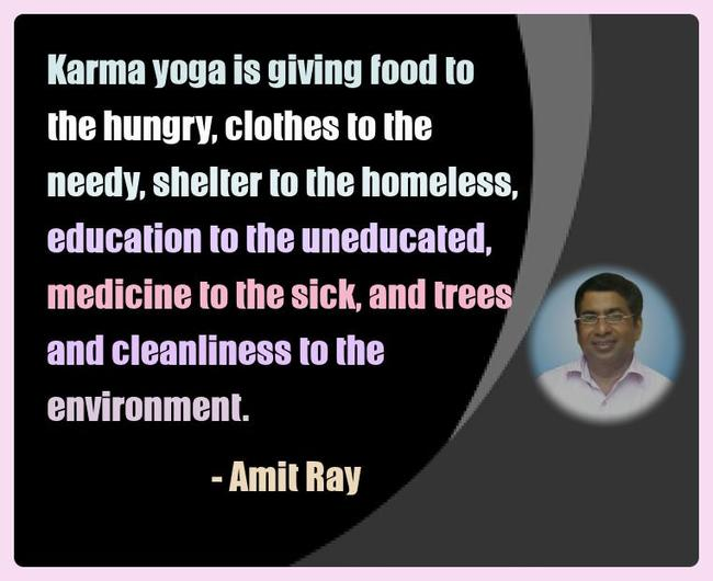 Amit Ray Yoga Quotes - Karma yoga is giving food to the